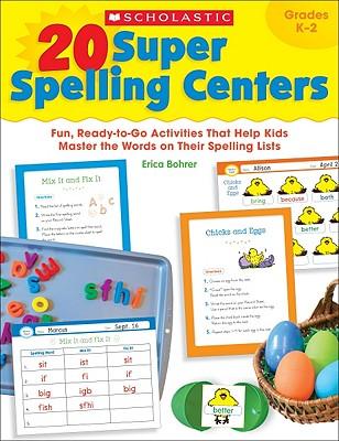 20 Super Spelling Centers By Bohrer, Erica